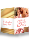 Four Regency Rogues: The Earl and the Hoyden / The Captain's Forbidden Miss / Miss Winbolt and the Fortune Hunter / Captain Fawley's Innocent Bride (Mills & Boon e-Book Collections)