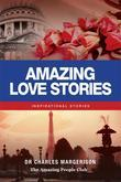 Amazing Love Stories: Inspirational Stories