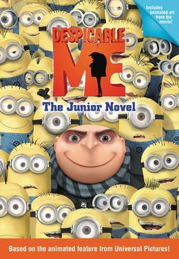 Despicable Me: The Junior Novel: The Junior Novel