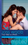 Your Bed or Mine? (Mills & Boon Modern Tempted) (The Flat in Notting Hill, Book 3)