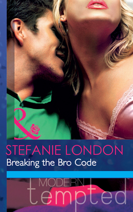 Breaking the Bro Code (Mills & Boon Modern Tempted)