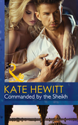Commanded by the Sheikh (Mills & Boon Modern) (Rivals to the Crown of Kadar, Book 2)