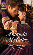 Betrayed by His Kiss (Mills & Boon Historical)