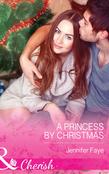 A Princess By Christmas (Mills & Boon Cherish) (Twin Princes of Mirraccino, Book 1)