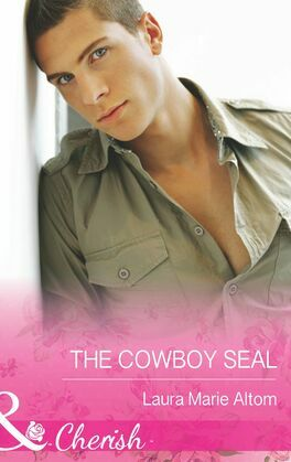 The Cowboy SEAL (Mills & Boon Cherish) (Operation: Family, Book 7)