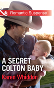 A Secret Colton Baby (Mills & Boon Romantic Suspense) (The Coltons: Return to Wyoming, Book 1)