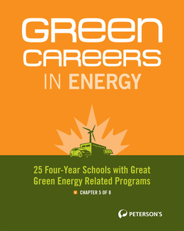 Green Careers in Energy: 25 Four-Year Schools with Great Green Energy-Related Programs - Chapter 5 of 8