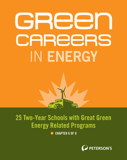 Green Careers in Energy: 25 Two-Year Schools with Great Green Energy-Related Programs: Chapter 6 of 8