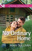 No Ordinary Home (Mills & Boon Superromance)