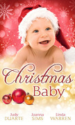 Christmas Baby: A Baby Under the Tree / A Baby For Christmas / Her Christmas Hero (Mills & Boon M&B)