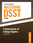 Official Guide to Mastering the DSST--Fundamentals of College Algebra: Chapter 7 of 8