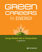 Green Careers in Energy: Energy-Related Jobs in Transportation: Chapter 2 of 8