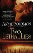 Annie Solomon - Two Lethal Lies