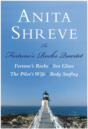 The Fortune's Rocks Quartet: Fortune's Rocks, Sea Glass, The Pilot's Wife, Body Surfing