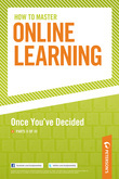 How to Master Online Learning: Once You've Decided - Part II of III