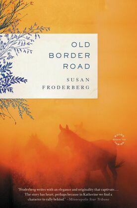 Old Border Road: A Novel