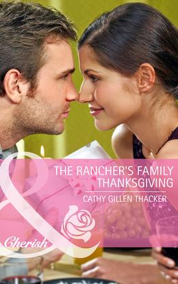 The Rancher's Family Thanksgiving (Mills & Boon Cherish)