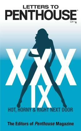 Letters to Penthouse xxxix: Hot, Horny & Right Next Door