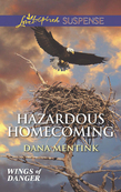 Hazardous Homecoming (Mills & Boon Love Inspired Suspense) (Wings of Danger, Book 1)
