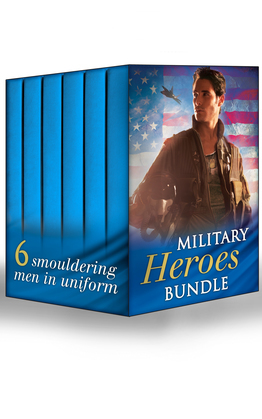Military Heroes Bundle: A Soldier's Homecoming / A Soldier's Redemption / Danger in the Desert / Strangers When We Meet / Grayson's Surrender / Taking Cover (Mills & Boon e-Book Collections)