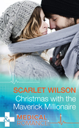 Christmas with the Maverick Millionaire (Mills & Boon Medical)