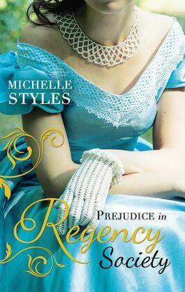 Prejudice in Regency Society: An Impulsive Debutante / A Question of Impropriety (Mills & Boon M&B)