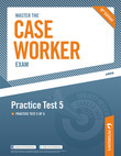 Master the Case Worker Exam: Practice Test:  Practice Test 5 of 6