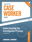 Master the Case Worker Exam: The Investigation Process, Part III of III