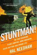 Stuntman!: My Car-Crashing, Plane-Jumping, Bone-Breaking, Death-Defying Hollywood Life
