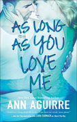 As Long As You Love Me (2B trilogy, Book 2)
