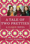 The Clique #14: A Tale of Two Pretties: A Tale of Two Pretties