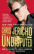 Chris Jericho - Undisputed: How to Become the World Champion in 1,372 Easy Steps