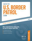 Master the U.S. Border Patrol Exam: Preparing for the Border Patrol Exam: Part III of IV