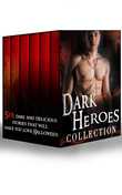 Dark Heroes Collection: Blackwolf's Redemption / Haunted by the Earl's Touch / The One That Got Away / Twilight Hunger / Wild Wolf / Pull of the Moon (Mills & Boon e-Book Collections)
