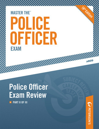 Master the Police Officer Exam: Police Officer Exam Review: Part II of III