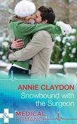 Snowbound With The Surgeon (Mills & Boon Medical)