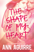 The Shape of My Heart (2B trilogy, Book 3)