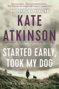 Started Early, Took My Dog: A Novel