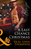 A Last Chance Christmas (Mills & Boon Blaze) (Sons of Chance, Book 19)