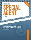 Master the Special Agent Exam: Three Practice Tests: Part IV of IV