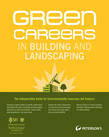 Green Careers in Building and Landscaping: Professional and Skilled Jobs: Part I of IV