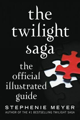 The Twilight Saga: The Official Illustrated Guide: The Official Illustrated Guide