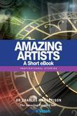 Amazing Artists  - A Short eBook: Inspirational Stories