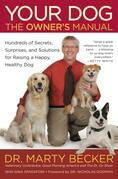 Your Dog: The Owner's Manual: Hundreds of Secrets, Surprises, and Solutions for Raising a Happy, Healthy Dog