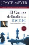El Campo de Batalla de La Mente: Ganar La Batalla En Su Mente