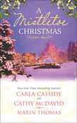 A Mistletoe Christmas: Santa's Mistletoe Mistake / A Merry Little Wedding / Mistletoe Magic