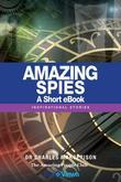 Amazing Spies - A Short eBook: Inspirational Stories