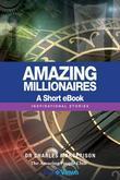 Amazing Millionaires - A Short eBook: Inspirational Stories