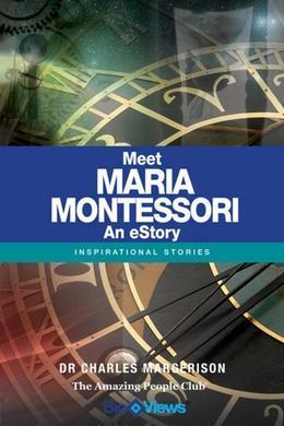 Meet Maria Montessori - An eStory: Inspirational Stories