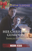 Her Christmas Guardian (Mills & Boon Love Inspired Suspense) (Mission: Rescue, Book 2)
